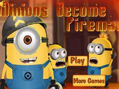 Minions Become Fireman