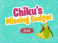 Chikus Missing Gadget